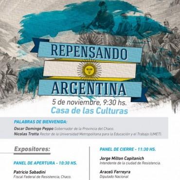 Repensando la Argentina: Capitanich y prestigiosos disertantes en un espacio plural, federal y multisectorial