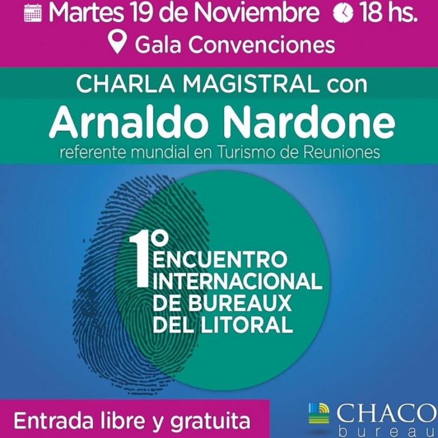Arnaldo Nardone brindará una Charla Magistral durante el 1º Encuentro Internacional de Bureaux del Litoral